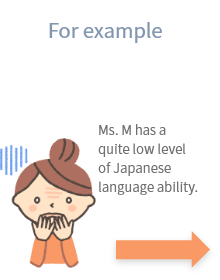 Ms. M has only reached N3 level in the Japanese Language Proficiency Test